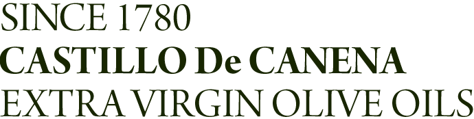 SINCE 1780 CASTILLO De CANENA EXTRA VIRGIN OLIVE OILS